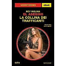 El Asesino - La Collina dei Trafficanti (Segretissimo) (Italian Edition)