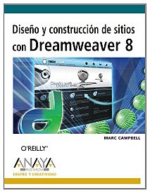Diseño y construccion de sitios con dreamweaver 8 (Diseño Y Creatividad (am)) por Marc Campbell