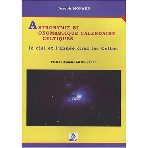 Astronymie et onomastique calendaire celtiques : Le ciel et l'année chez les Celtes