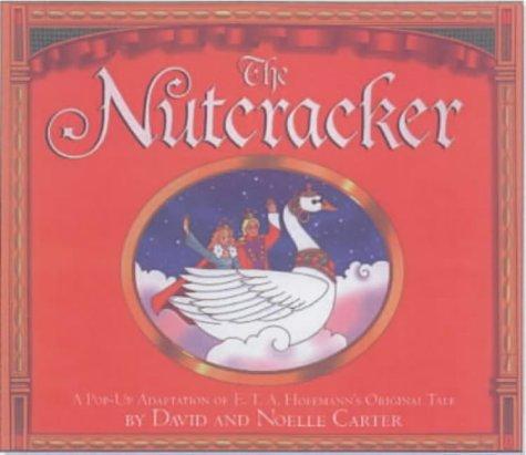 The nutcracker : a pop-up adaptation of E.T.A. Hoffmann's original tale