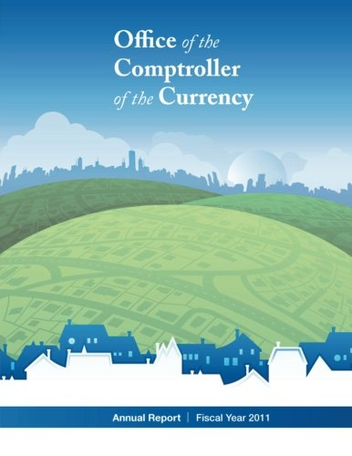 Office of the Comptroller of Currency Annual Report Fiscal year 2011 por Office of the Comptroller