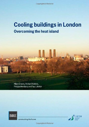 Cooling Buildings in London: Overcoming the Heat Island (BR 431) by Hilary Graves (2001-11-30)