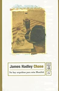 No hay orquÍdeas para miss Blandish par  JAMES HADLEY CHASE