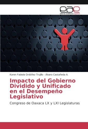 Impacto del Gobierno Dividido y Unificado en el Desempeño Legislativo: Congreso de Oaxaca LX y LXI Legislaturas