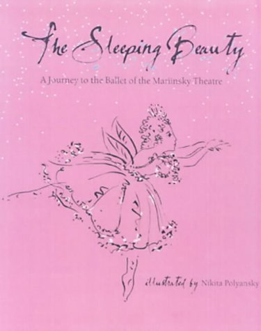 The sleeping beauty : a journey to the ballet of the Mariinsky Theatre