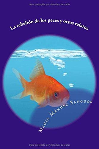 La rebelión de los peces y otros relatos por Magín Méndez Sanguos