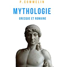 Mythologie grecque et romaine: (avec illustrations d'origine)