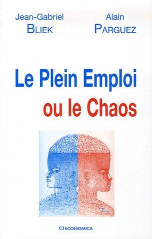 Le Plein emploi ou le Chaos