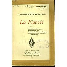 LA FRANCAISE ET LA LOI AU XXme SIECLE. LA FIANCEE.