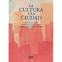 Cultura y la ciudad,La (Arquitectura, urbanismo y restauración)