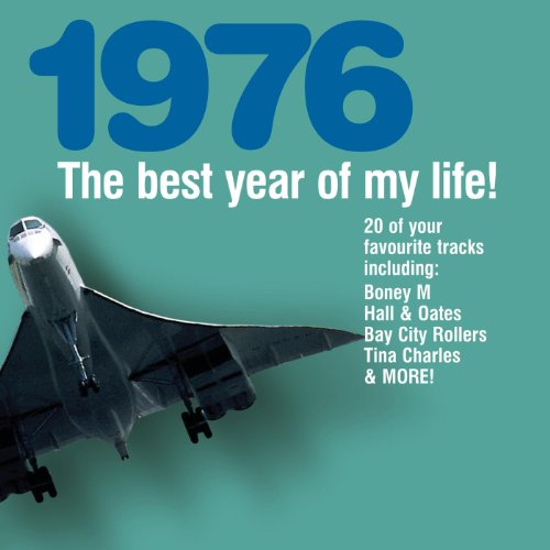 The Best Year Of My Life: 1976