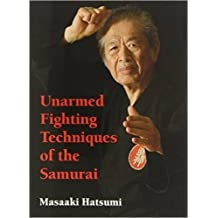 Unarmed Fighting Techniques of the Samurai by Masaaki Hatsumi (2013-10-04)