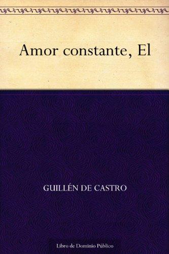 Amor constante, El por Guillén de Castro