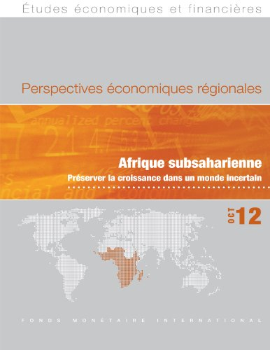 Regional Economic Outlook, October 2012: Sub-Saharan Africa - Maintaining Growth in an Uncertain World