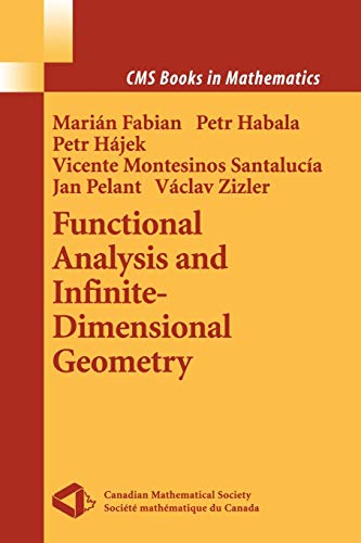 Functional Analysis and Infinite-Dimensional Geometry (CMS Books in Mathematics)