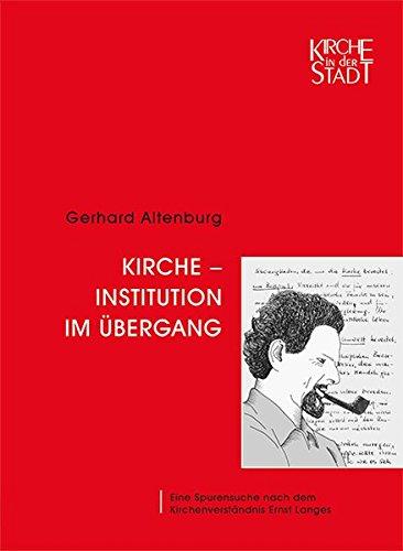 Kirche - Institution im Übergang: Eine Spurensuche nach dem Kirchenverständnis Ernst Langes