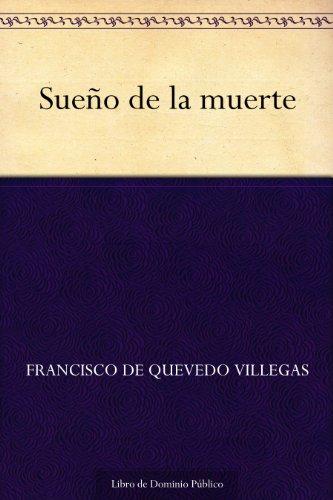 Sueño de la muerte por Francisco de Quevedo Villegas
