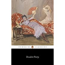 Decadent Poetry from Wilde to Naidu (Penguin Classics)