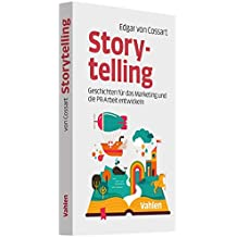 Storytelling: Geschichten für das Marketing und die PR-Arbeit entwickeln