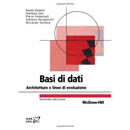 Basi Di Dati. Architetture E Linee Di Evoluzione