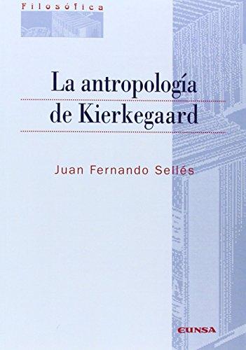 La antropología de Kierkegaard (Colección filosófica)