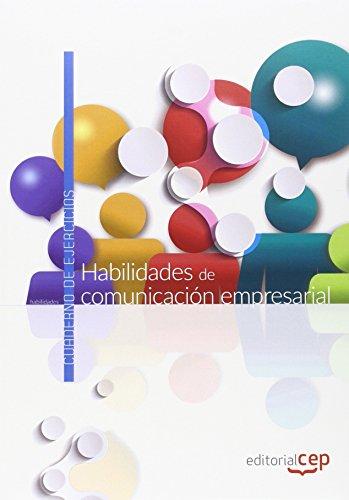 Habilidades de comunicación empresarial. Cuaderno de ejercicios por José Carlos Torres Martín