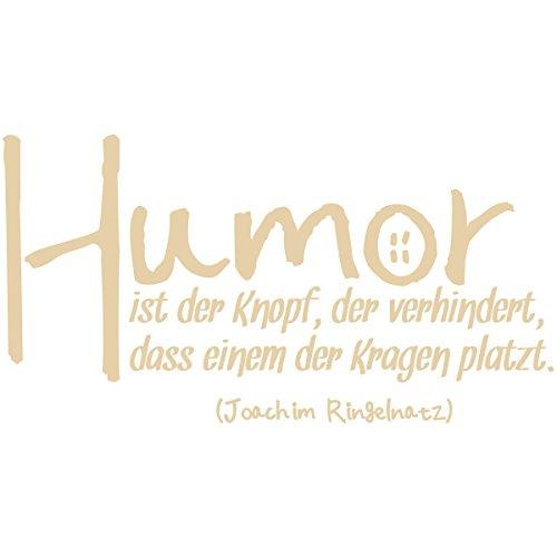 WANDKINGS Wandtattoo - Humor ist der Knopf, der verhindert, dass einem der Kragen platzt. (Joachim Ringelnatz) - 125 x 65 cm - Beige - Wähle aus 5 Größen & 35 Farben