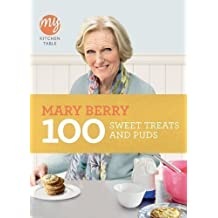 My Kitchen Table: 100 Sweet Treats and Puds by Berry, Mary (2011)