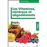 Les Vitamines, minéraux et oligoéléments - ABC