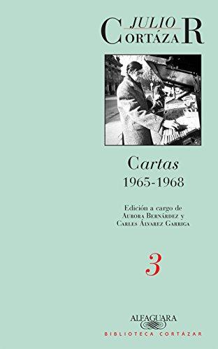 Cartas 1965-1968 (Tomo 3): Edición a cargo de Aurora Bernárdez y Carles Álvarez Garriga (Caballo de fuego) por Julio Cortázar