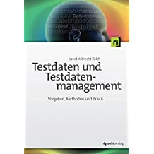 Testdaten und Testdatenmanagement: Vorgehen, Methoden und Praxis