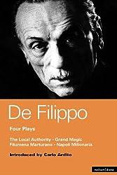 De Filippo Four Plays: The Local Authority; Grand Magic; Filumena; Marturano: