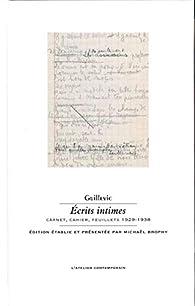 Écrits intimes: Carnet, cahier, feuillets 1929-1938 par Eugène Guillevic