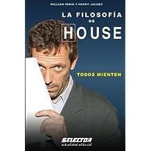 La Filosofía de HOUSE: Todos Mienten (OTROS LIBROS PRACTICOS)