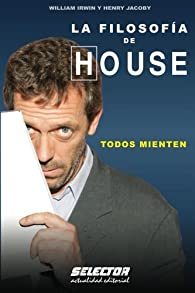 LA FILOSOFIA DE HOUSE par William Irwin