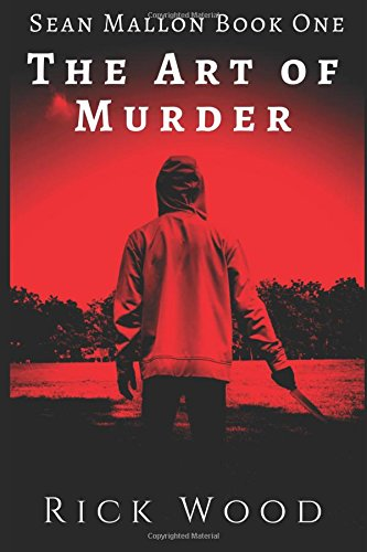 The Art of Murder: Would you sacrifice your own sanity to catch a killer?: Volume 1 (Sean Mallon)