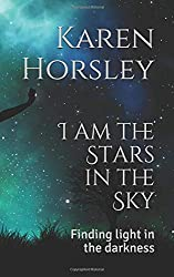 I am the Stars in the Sky: Finding light in the darkness