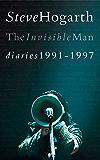Steve Hogarth: The Invisible Man - Diaries 1991-1997