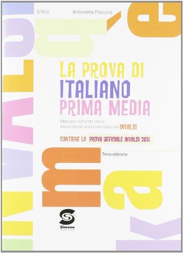 La prova di italiano. Manuale completo per la preparazione alla prova nazionale Invalsi. Per la 1 classe della Scuola media