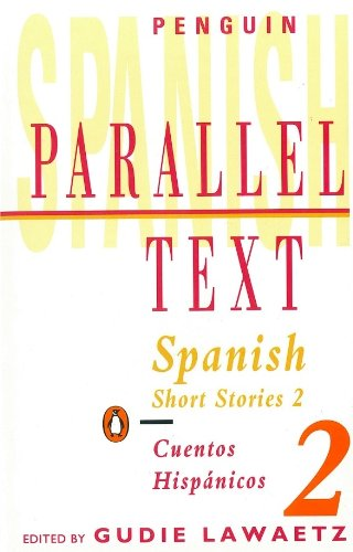 Spanish Short Stories: v. 2 (Parallel Text)