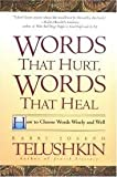 Words That Hurt, Words That Heal: How to Choose Words Wisely and Well by Joseph Telushkin (1998-08-19)