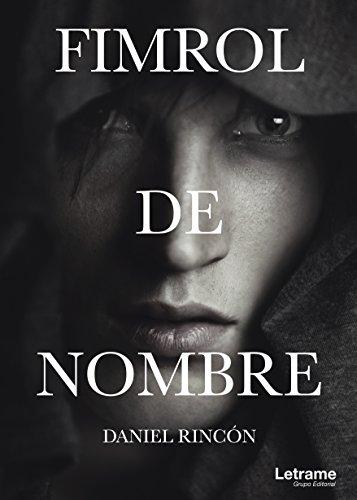 Fimrol de nombre primer libro de la saga la leyenda de los nombres por Daniel Rincón