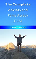 The Complete Anxiety and Panic Attack Cure (English Edition)