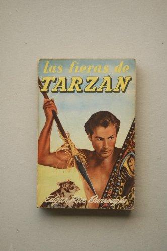 Burroughs, Edgard Rice - Las Fieras De Tarzán : Novela / Por Edgard Rice Burroughs ; Traducción De Emilio M. Martínez Amador