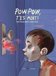 Pow Pow, t'es mort ! par Marie-Francine Hébert