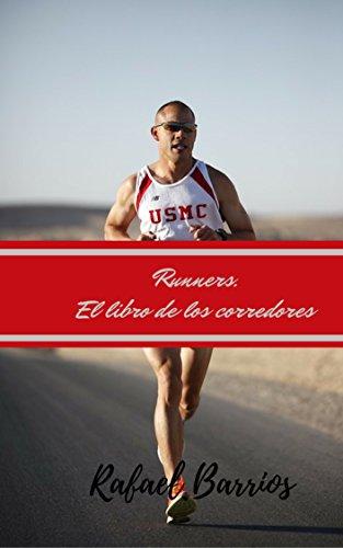 Runners. El libro de los corredores. por Rafael Barrios