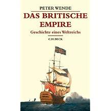 Das Britische Empire: Geschichte eines Weltreichs (Beck's Historische Bibliothek)