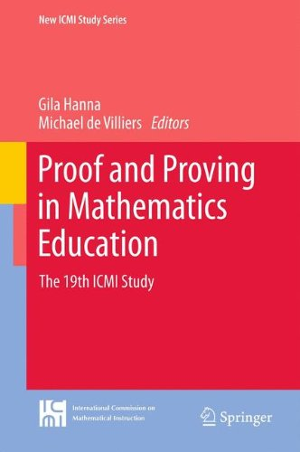Proof and Proving in Mathematics Education: The 19th ICMI Study (New ICMI Study Series)