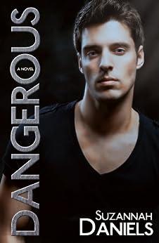Dangerous (Dangerous Trilogy Book 1) (English Edition) von [Daniels, Suzannah]