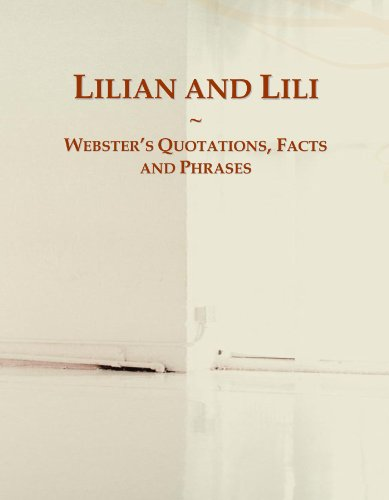 Lilian and Lili: Webster's Quotations, Facts and Phrases